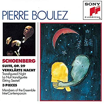 Schoenberg: Suite, Op. 29, Verklärte Nacht, Op. 4 & 3 Pieces for Chamber Orchestra