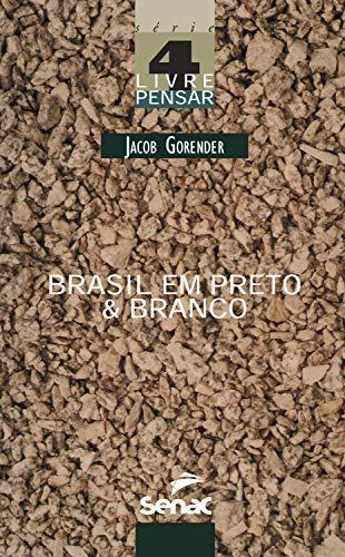 Brasil em preto & branco: o passado escravista que não passou