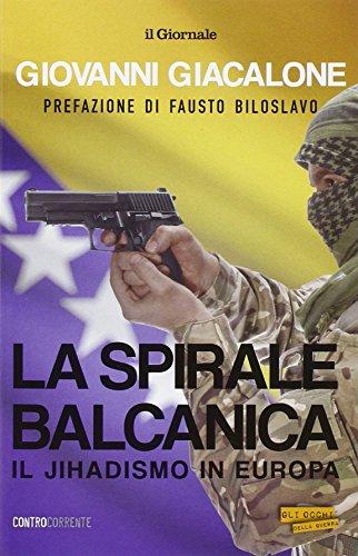 La spirale balcanica. Il jihadismo in Europa