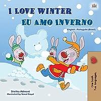 I Love Winter (English Portuguese Bilingual Children's Book -Brazilian): Portuguese Brazil (English Portuguese Bilingual Collection - Brazil)