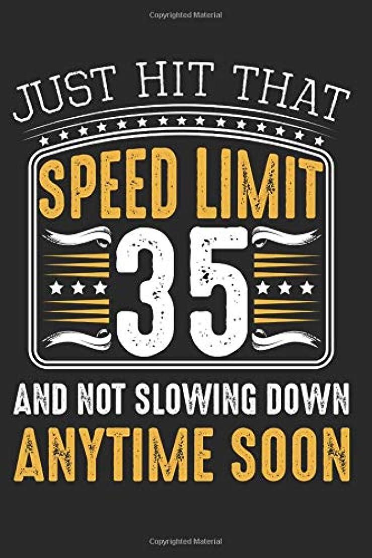 セーブこどもの宮殿ビンJust Hit That Speed Limit 35: And Not Slowing Down Best Gift Ideas 35th Birthday Car Lover Composition College Notebook and Diary to Write In / 140 Pages of Ruled Lined & Blank Paper / 6