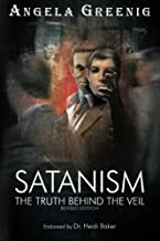 Satanism: The Truth Behind The Veil: Unfolding The Darkness