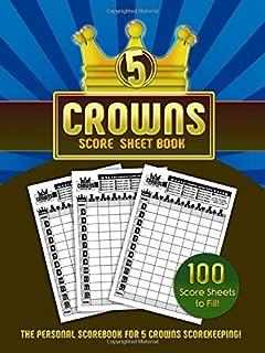 5 Crowns Score Sheet Book: 100 Personal Score Sheets for Scorekeeping (Crowns Score Books)