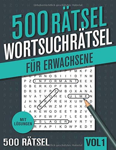 500 Wortsuchrätsel: Großer Rätselspaß für Senioren und Erwachsene mit 500 Buchstabenpuzzle - Band 1