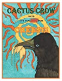 Cactus Crow says It's Too Hot for Cheese! (Cactus Crow Adventures)
