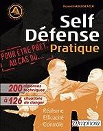 Self-Défense Pratique - Réalisme, efficacité, contrôle de Roland Habersetzer