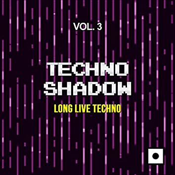 Techno Shadow, Vol. 3 (Long Live Techno)