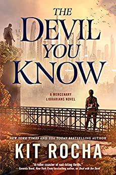 The Devil You Know (Mercenary Librarians Book 2) by [Kit Rocha]