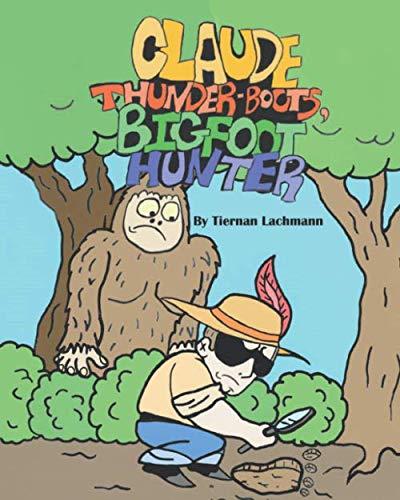 Claude Thunder-Boots, Bigfoot hunter