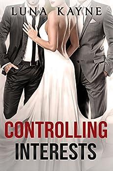 Controlling Interests by [Luna Kayne]