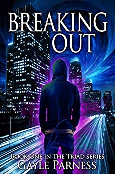 Breaking Out (Triad Series Book 1) by [Gayle Parness]