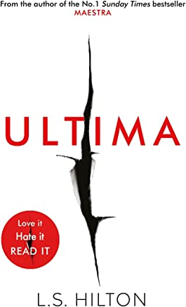 Ultima: From the bestselling author of the No.1 global phenomenon MAESTRA. Love it. Hate it. READ IT!