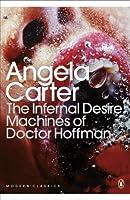 Modern Classics the Infernal Desire Machines of Doctor Hoffman (Penguin Modern Classics)