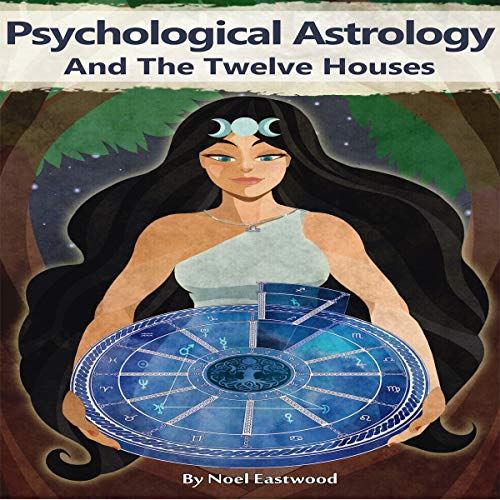 Psychological Astrology and the Twelve Houses audiobook cover art