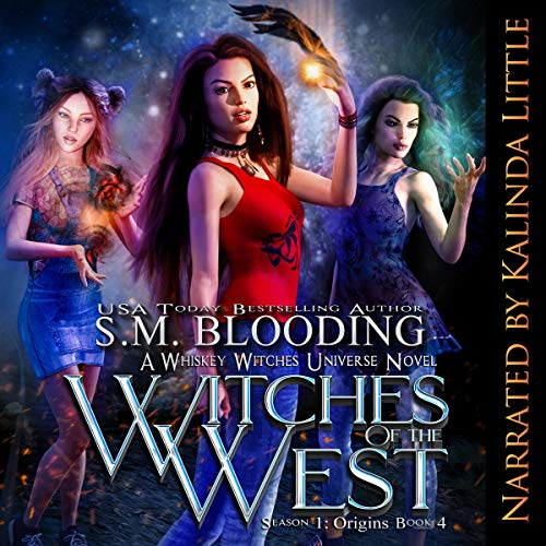 Witches of the West     Whiskey Witches: Origins, Book 4              By:                                                                                                                                 S.M. Blooding                               Narrated by:                                                                                                                                 Kalinda Little                      Length: 10 hrs and 45 mins     3 ratings     Overall 5.0
