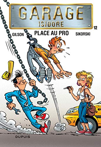 Garage Isidore - tome 12 - Place au pro