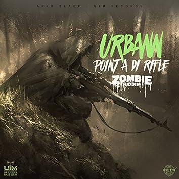 Point a di Rifle (Zombie RIddim)