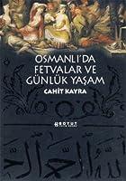 Osmanli'da Fetvalar ve Gnlk Yasam