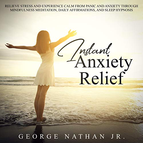 Instant Anxiety Relief audiobook cover art