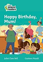 Level 3 - Happy Birthday, Mum! (Collins Peapod Readers)
