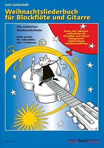 Weihnachtsliederbuch für Blockflöte und Gitarre: Die schönsten Weihnachtslieder leicht gesetzt. Sopran-Blockflöte und 1-2 Gitarren. (kunter-bund-edition)