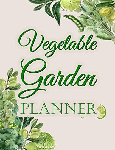 Vegetable garden planner: 2021 Monthly Gardening Organizer for Gardeners,...
