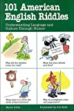 101 American English Riddles: Understanding Language and Culture Through Humor (101... Language) - Harry Collis