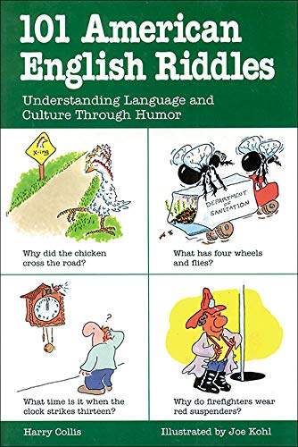 101 American English Riddles: Understanding Language and Culture Through Humor (101... Language) - Collis, Harry