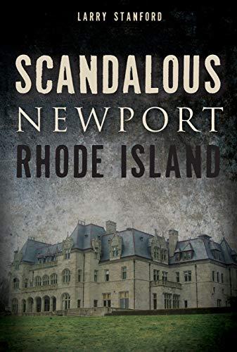 Scandalous Newport, Rhode Island (Wicked)