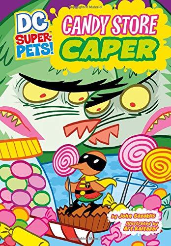 Candy Store Caper (DC Super-Pets!)