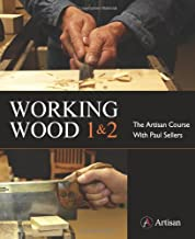 Working Wood 1 & 2: the Artisan Course with Paul Sellers