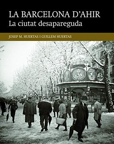 La Ciutat Desapareguda: 1 (La Barcelona d
