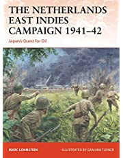 The Netherlands East Indies Campaign 1941-42: Japan's Quest for Oil