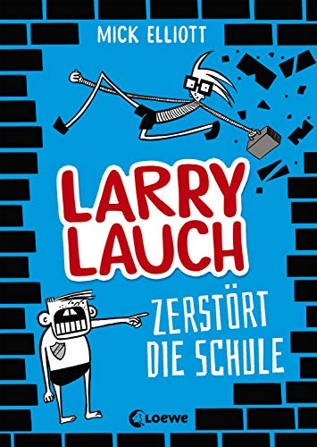 Larry Lauch zerstört die Schule (Band 1): Comic-Roman für Jungen und Mädchen ab 9 Jahre