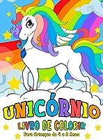 Unicórnio Livro de Colorir: para Crianças de 4 a 8 anos - Unicorn Coloring Book (Portuguese version)