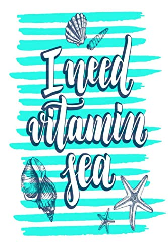 I need vitamine sea Background Ink Hand Drawn Seashells Starfish | Amazing Notebook Art For Lovers: Lined Notebook / Journal Gift, 100 Pages, 6x9, Soft Cover, Matte Finish