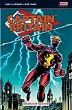Captain Britain Vol.1: Birth Of A Legend: UK Captain Britain Vol.1 #1-39, Super Spider-Man #231, MTU #65-66: Birth of a Legend v. 1