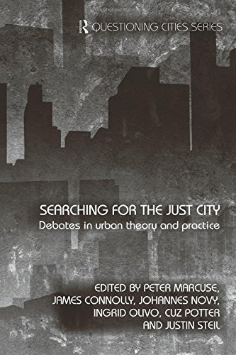 Searching for the Just City: Debates in Urban Theory and Practice (Questioning Cities (Paperback))