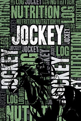 Jockey Nutrition Log and Diary: Jockey Nutrition and Diet Training Log and Journal for Jockey and Coach - Jockey Notebook Tracker