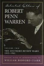 """Selected Letters of Robert Penn Warren: The """"Southern Review"""" Years, 1935-1942 (Southern Literary Studies)"""