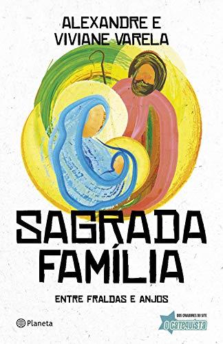 Sagrada Família: Entre fraldas e anjos