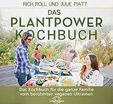 Das Plantpower Kochbuch: Rezepte und Tipps zur veganen Lebensweise für die ganze Familie: Das Kochbuch für die ganze Familie vom berühmten veganen Ultraman