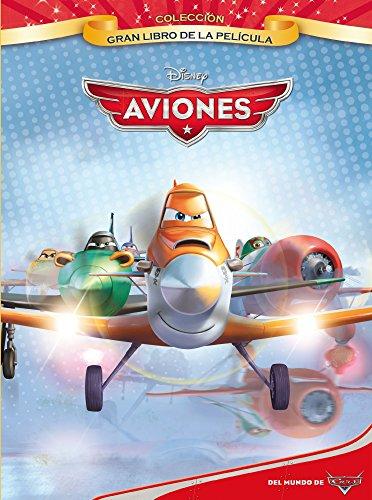Aviones. Gran libro de la película (Disney. Aviones)