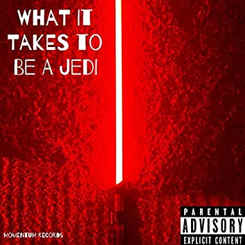 What It Takes to Be a Jedi