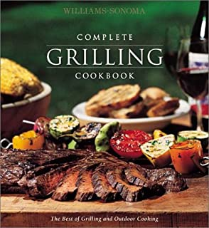 Williams-Sonoma Complete Grilling Cookbook (The Best Of Grilling And Outdoor Cooking)