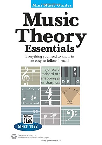 Mini Music Guides -- Music Theory Essentials: Everything You Need to Know in an Easy-to-follow Format!