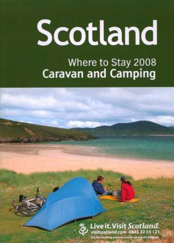Scotland 2008: Where to Stay Caravan and Camping (Scotland: Where to Stay Caravan and Camping)