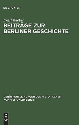Beiträge Zur Berliner Geschichte: Ausgewählte Aufsätze