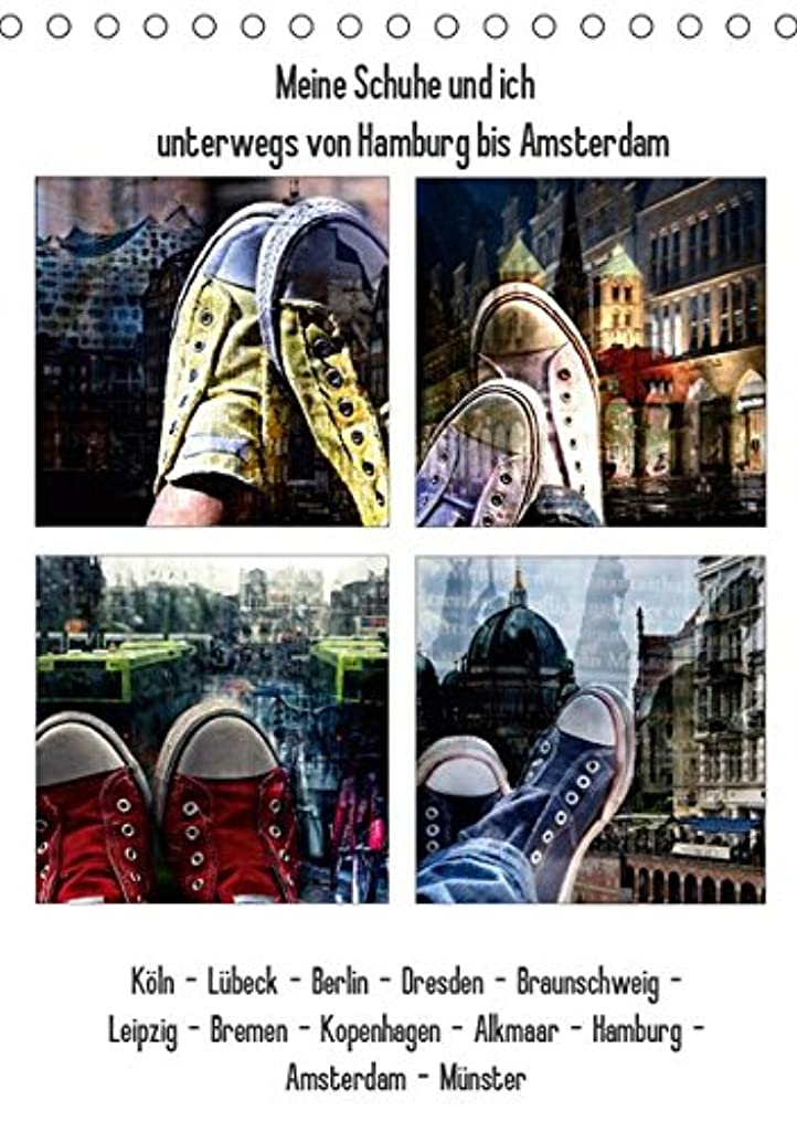 Meine Schuhe und ich unterwegs von Hamburg bis Amsterdam (Tischkalender 2019 DIN A5 hoch): St?dte in Deutschland, den Niederlanden und D?nemark die ... entdeckt habe. (Monatskalender, 14 Seiten )