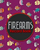 Firearms Record Book: Inventory, Acquisition & Disposition Record Book for Gun Owners, Cute Funky Fish Cover: Volume 19 (Firearms Record Books)